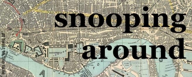 snooping around