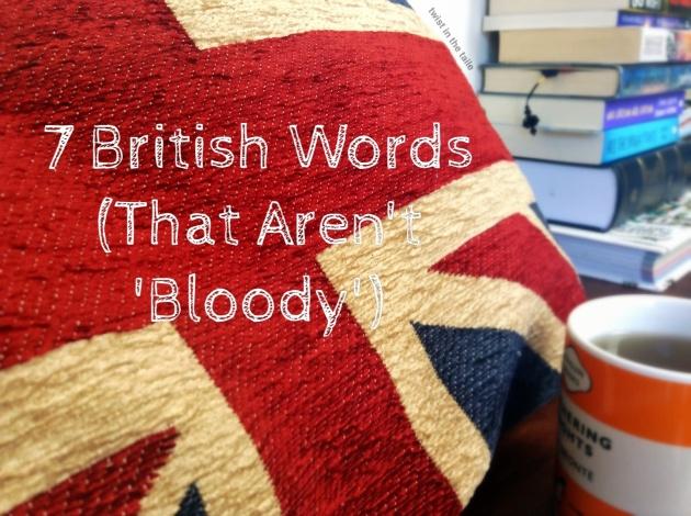 British words that aren't bloody