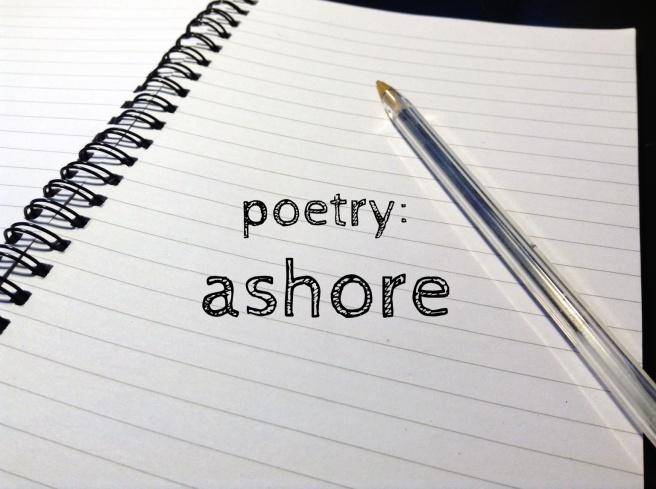 poetry ashore