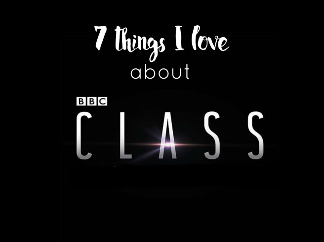 7 things i love about bbc class.jpg