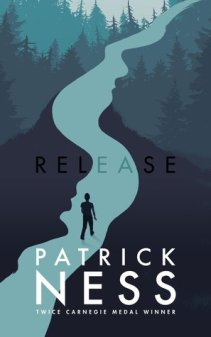 Cover of release by Patrick Ness. An illustration of a figure walking down a blue river, among blue and green-coloured silhouettes of trees.