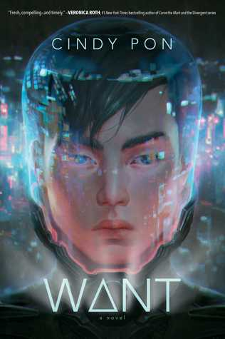 Cover of Want by Cindy Pon. Illustration of a young person with short dark hair wearing a glass helmet. The blurred bright lights of a city shine behind and the title text glows.