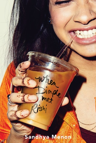 Cover of When Dimple Met Rishi by Sandhya Menon. A smiling Indian girl holds a plastic cup of coffee with the title written on it in pen.