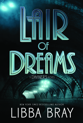 Cover of Lair of Dreams by Libba Bray. The title in an art deco font over a blue-tinted image of a train tunnel.