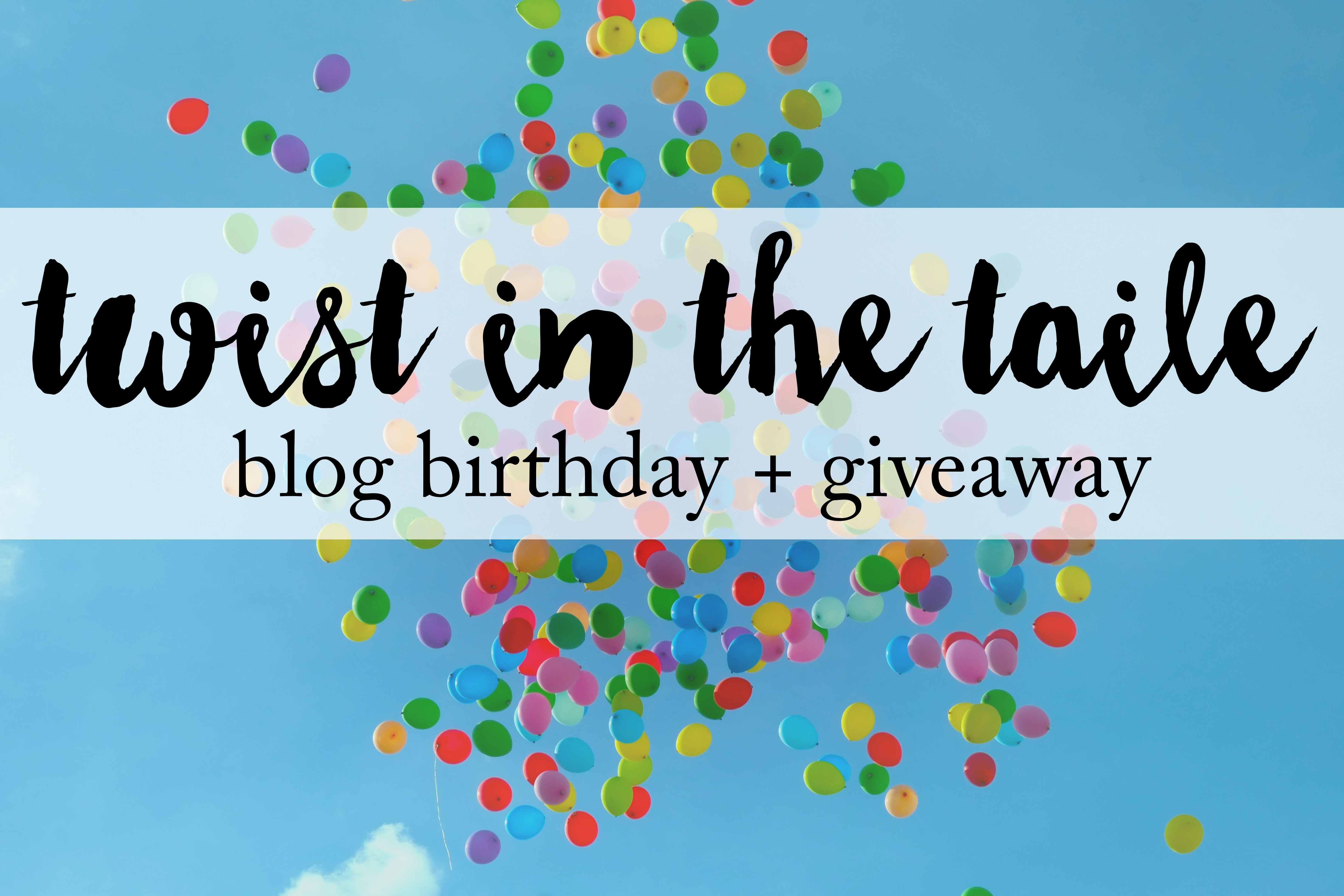 A photo of dozens of balloons in a blue sky, with the words 'Twist in the Taile blog birthday + giveaway' on top.