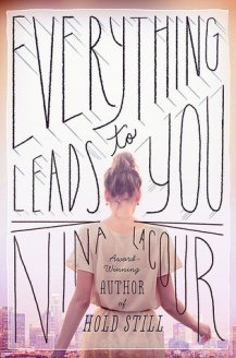 Cover of 'Everything Leads to You' by Nina LaCour. Pink-tinted photo of a girl looking out over the city, with the title in crayon-like capital letters around her.