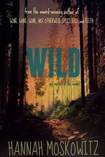 Cover of Wild by Hannah Moskowitz. The title in blue over a photo of a forest.