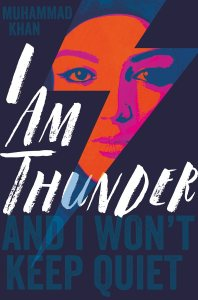 Cover of I Am Thunder by Muhammad Khan. Red, puple and blue illustration of a girl's face inside a lightning bolt shape. The words 'I am thunder and I won't keep quiet' beside.