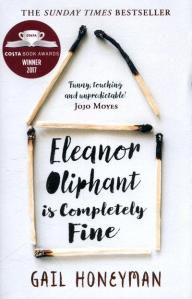 Cover of Eleanor Oliphant is Completely Fine by Gail Honeyman. Half-burnt matchsticks arranged in a simple house shape (a square with a triangle on top). The title in a brush font inside the house.