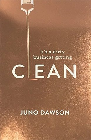 Cover of Clean by Juno Dawson. A shimmery rose gold cover. The words 'It's a dirty business getting clean' in white. The 'L' in the word 'clean' is made up of a needle.