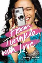 Cover of From Twinkle With Love by Sandhya Menon. A brown girl with long hair points a video recorder. The title in a handwritten font over three pink lines.