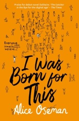 Cover of I Was Born For This by Alice Oseman. Illustrations of many small people on an orange background. The title in a brush font.