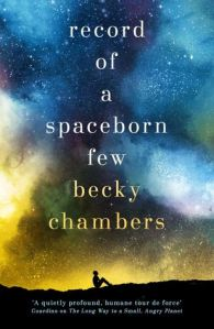 Cover of Record of a Spaceborn few by Becky Chambers. A person sitting on the ground with a blue and yellow-tinted image of stars behind.