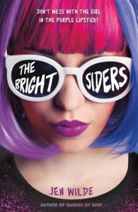 Cover of The Brightsiders by Jen Wilde. A white girl with hair dyed purple, pink and blue. She wears purple lipstick. The title is written on her dark sunglasses.