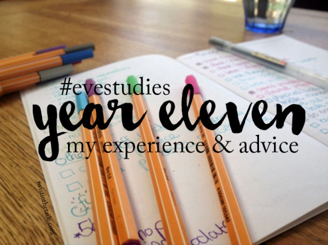Coloured pens strewn over a notebook, with the words '#evestudies Year Eleven my experience and advice'.