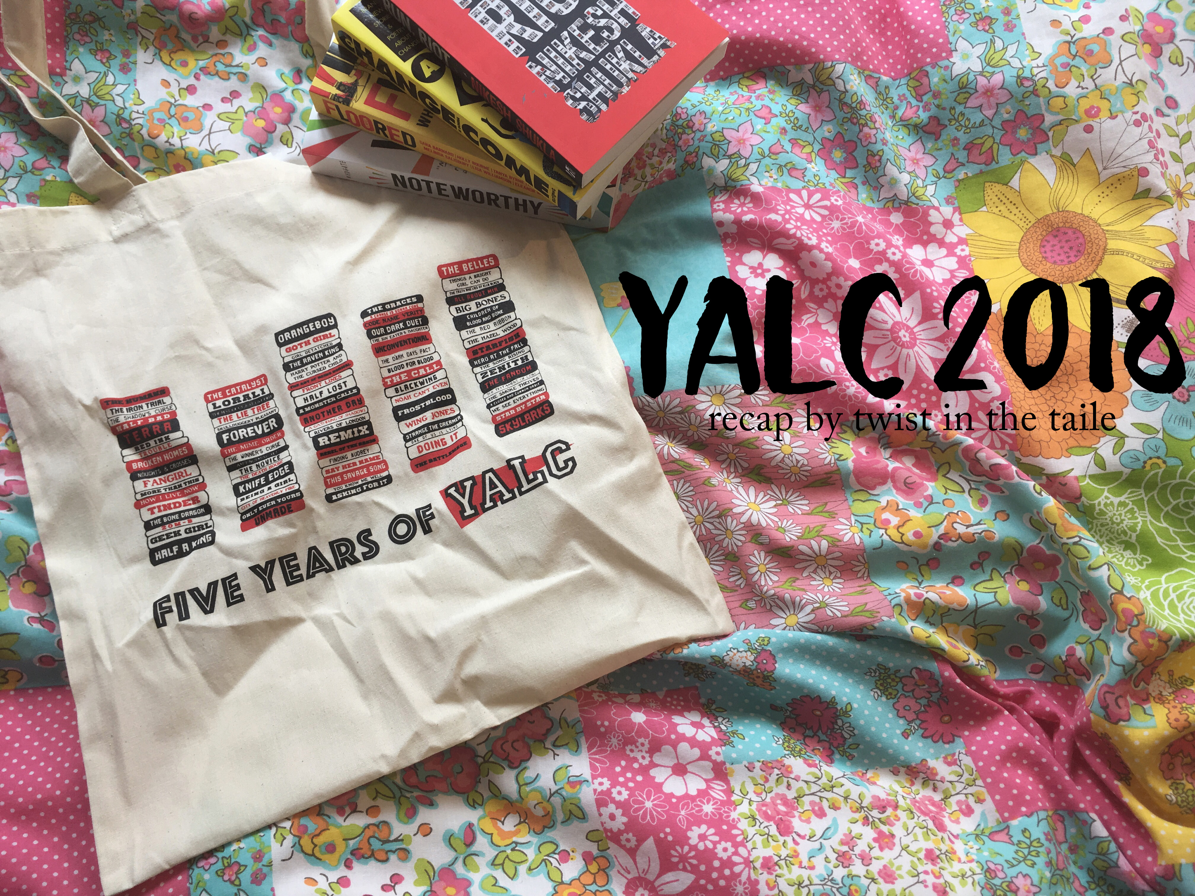 The words 'YALC 2018 recap by twist in the taile' next to a 'Five Years of YALC' tote bag and a pile of books. The top book is Run, Riot.