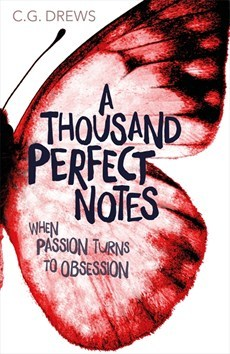 Cover of A Thousand Perfect Notes by CG Drews. A butterfly wing and the subtitle 'when passions turns to obsession'.
