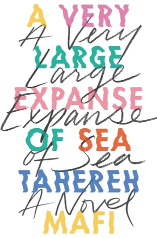 Cover of A Very Large Expanse of Sea by Tahereh Mafi. The title and author in colour block lettering with the same words in handwriting in between the lines.
