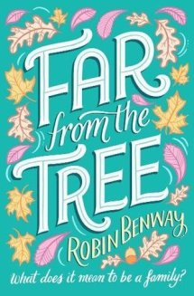 Cover of Far From the Tree by Robin Benway.