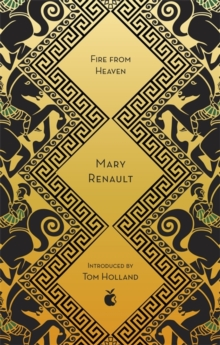 Cover of Fire From Heaven by Mary Renault. Gold and black geometric patterns with illustrations of men on horses at the side.