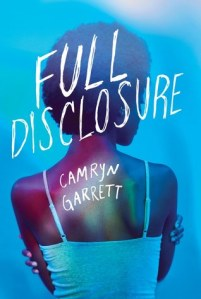 Cover of Full Disclosure. The back of a black girl wearing a vest on a blue background. Her hands hold the opposite arm. The title is in a scribbled font.