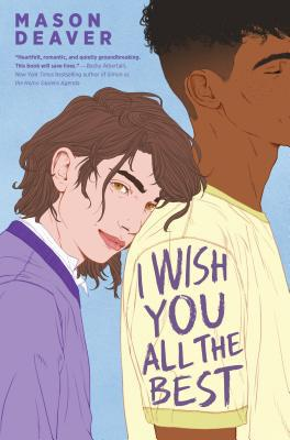 Cover of I Wish You All the Best. A person with medium brown hair leans their head on the back of a person with dark skin in a yellow t shirt.