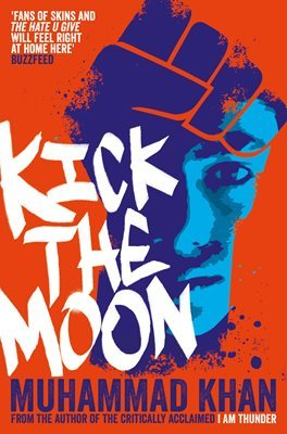 Cover of Kick the Moon. A blue tinted-face looks out from the graffiti-d shape of a fist. The title is in a graffiti-esque font.