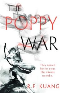 Cover of The Poppy War. Watercolour illustration of a person holding up a bow and arrow. The title text is turning into smoke. The subtitle reads: 'They trained her for a war. She intends to end it.'